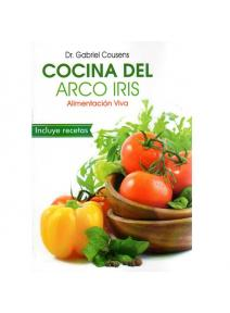 Cocina Del Arco Iris - Dr. Gabriel Cousens