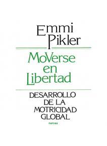 Moverse en Libertad. Desarrollo de la motricidad global