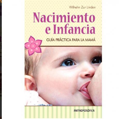 Nacimiento e Infancia. Guía practica para la mamá