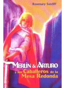 Merlín y Arturo, y los caballeros de la Mesa Redonda