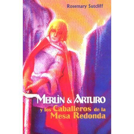 Merlín y Arturo, y los caballeros de la Mesa Redonda.
