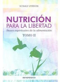 Nutrición para la Libertad. Tomo II. Bases espirituales de la al