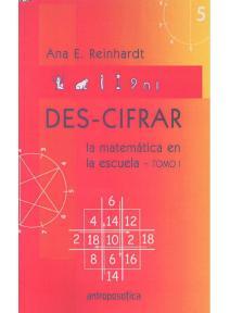 DES-CIFRAR Tomo I La matemática en la escuela Waldorf
