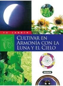 Cultivar en armonía con la luna y el cielo