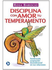 Disciplina Con Amor Tu Temperamento