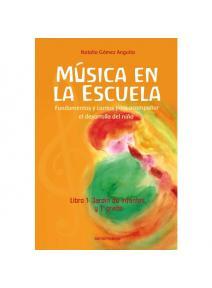 Música en la Escuela Libro 1 Jardín y 1º Grado