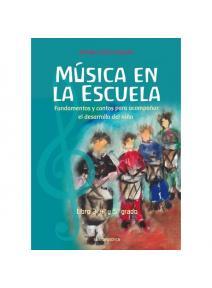 Música en la escuela Libro 3  4º y 5º grado