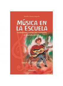 Música en la escuela Libro 4  6º, 7º y 8º grado