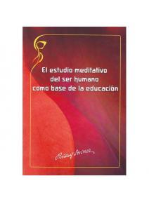 Estudio meditativo del ser humano como base de la educación