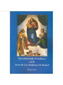 Descubriendo el Zodiaco en la serie de las Madonas de Rafael