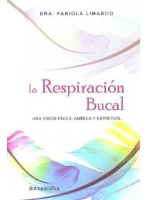La respiración bucal: Visión física, anímica y espiritual