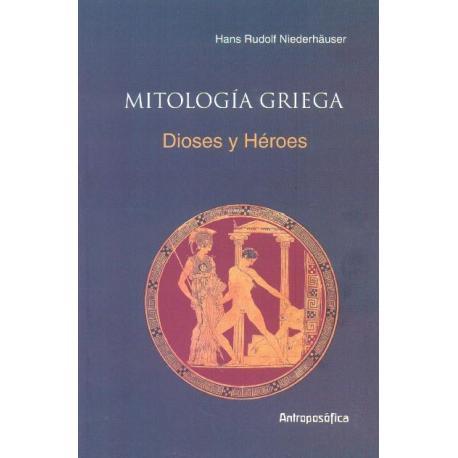 Mitología griega: Dioses y héroes