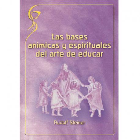 Las bases anímica y espirituales del arte de educar