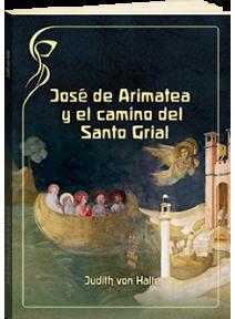José de Arimatea y el camino del Santo Grial