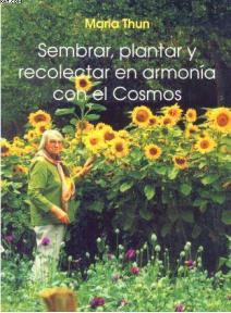 Sembrar, Plantar y Recolectar en armonía con el Cosmos.