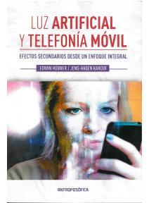 Luz artificial y telefonía móvil. Efectos secundarios desde un enfoque integral.