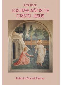 Los tres años de Cristo Jesús