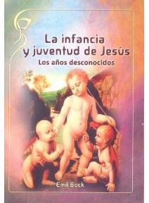 La infancia y juventud de Jesús: Los años desconocidos