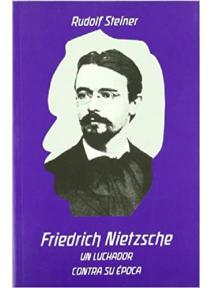 Friedrich Nietzsche. Un luchador contra su época