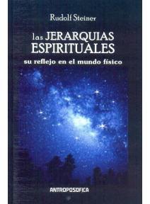 Las jerarquías espirituales: Su reflejo en el mundo físico