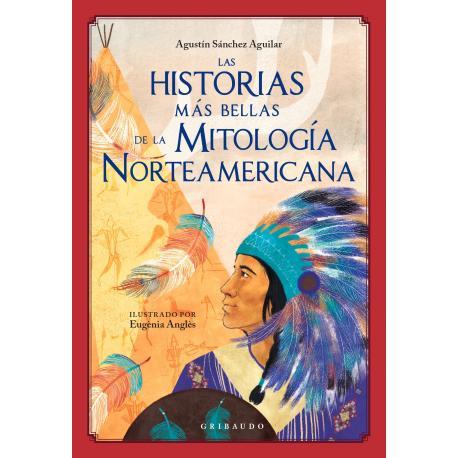 LAS HISTORIAS MAS BELLAS DE LA MITOLOGIA NORTEAMERICANA