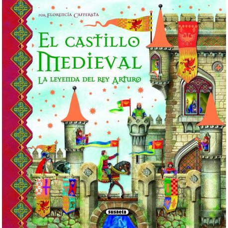 El castillo medieval. La leyenda del Rey Arturo