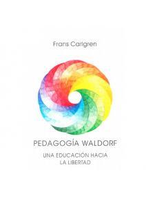 Pedagogía Waldorf una educación hacia la libertad