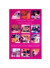 Educación Waldorf. Ideas de Rudolf Steiner en la práctica