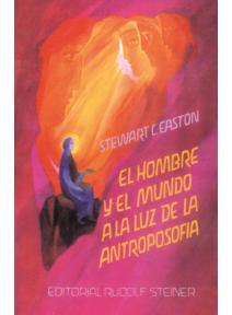 El hombre y mundo a la luz de la antroposofía